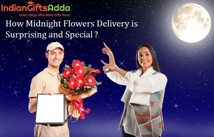 How midnight flowers delivery is surprising and special?