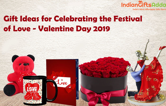 Gift Ideas for Celebrating the Festival of Love - Valentine Day 2019