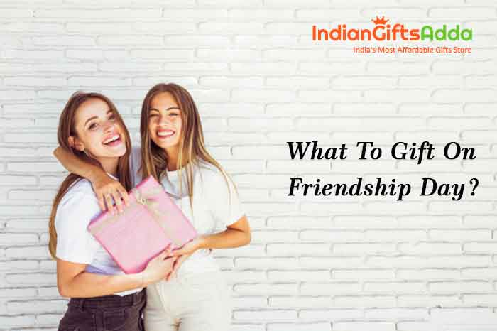 What to Gift on Friendship Day?