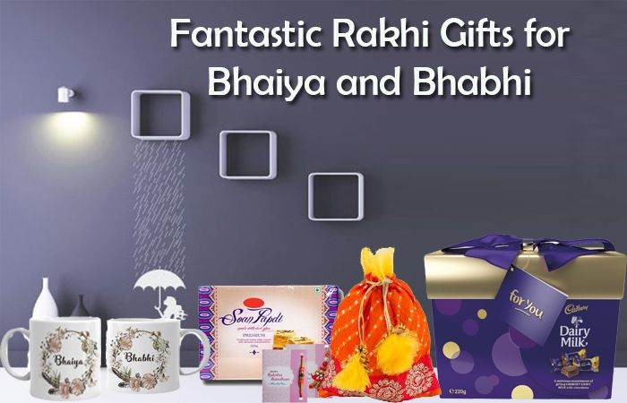 Fantastic Rakhi gifts for Bhaiya and Bhabhi