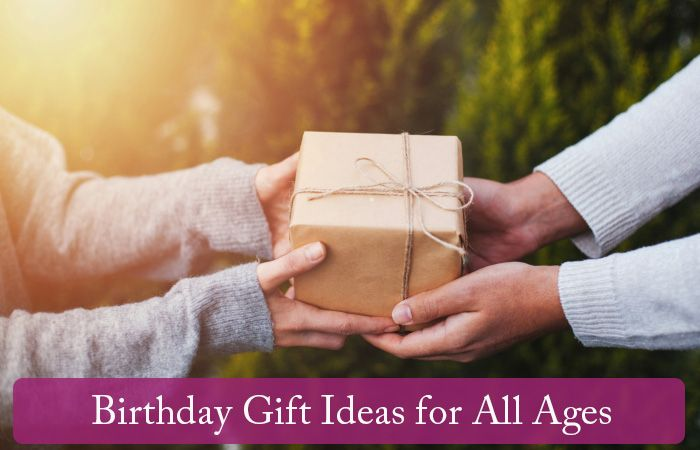 Birthday Gift Ideas for All Ages